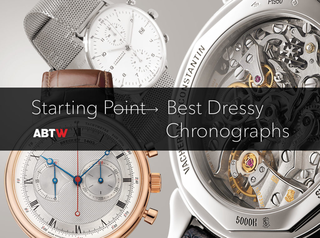 Starting Point: Best Dressy Chronograph Watches ABTW Editors' Lists
